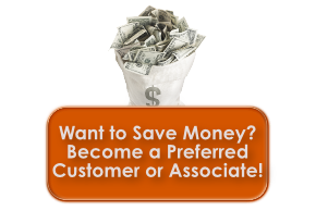 Save Money by becoming an Associate or Preferred Customer